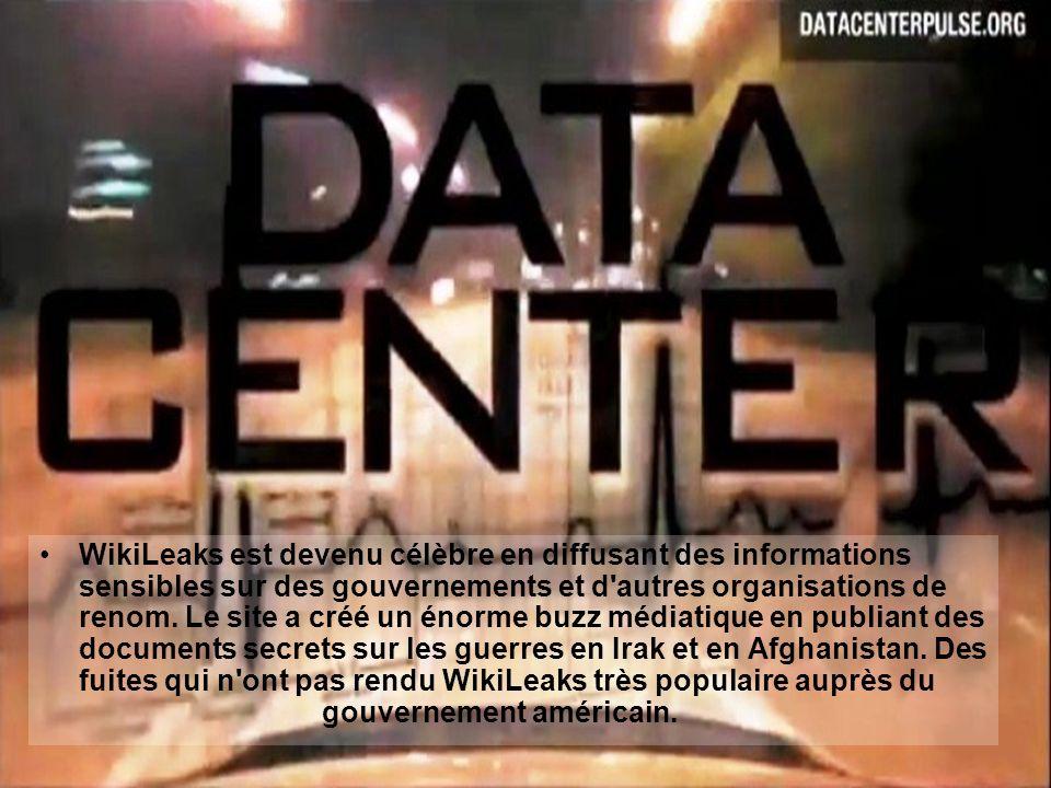 WikiLeaks est devenu célèbre en diffusant des informations sensibles sur des gouvernements et d autres organisations de renom.