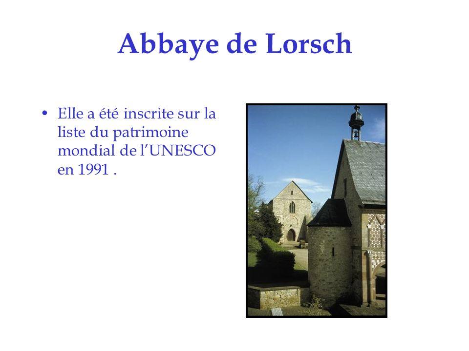 Abbaye de Lorsch Elle a été inscrite sur la liste du patrimoine mondial de l'UNESCO en 1991 .