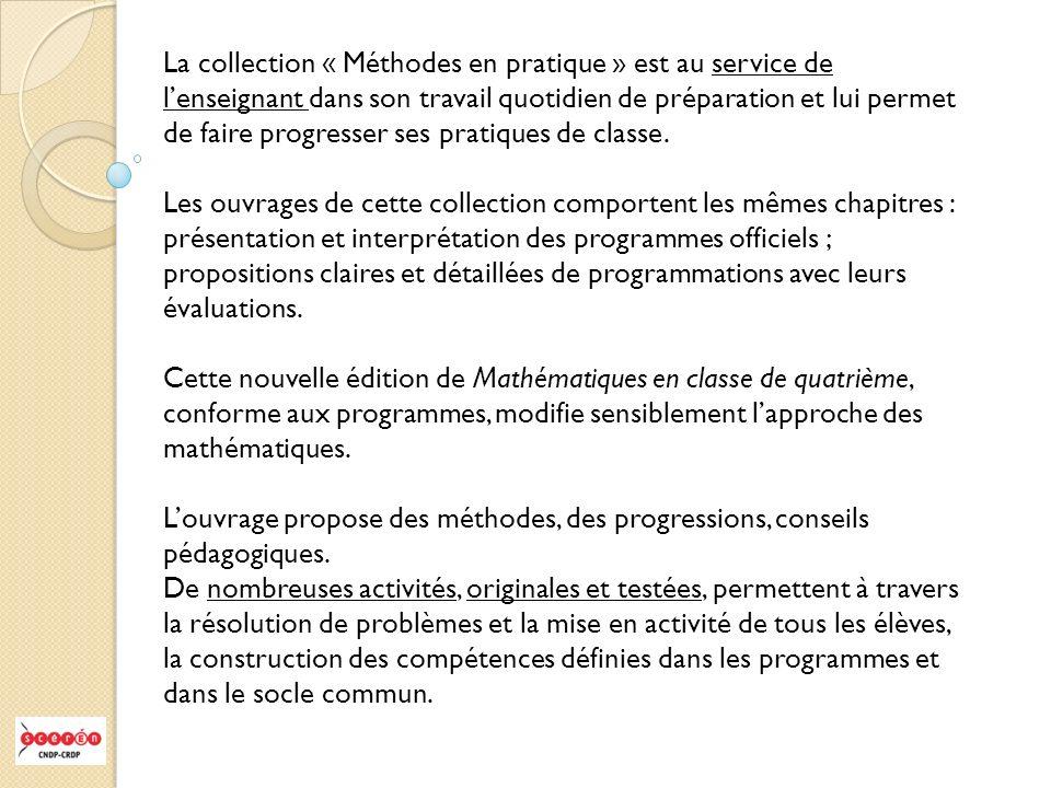 La collection « Méthodes en pratique » est au service de l'enseignant dans son travail quotidien de préparation et lui permet de faire progresser ses pratiques de classe.