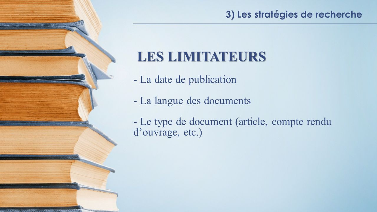 LES LIMITATEURS La date de publication La langue des documents