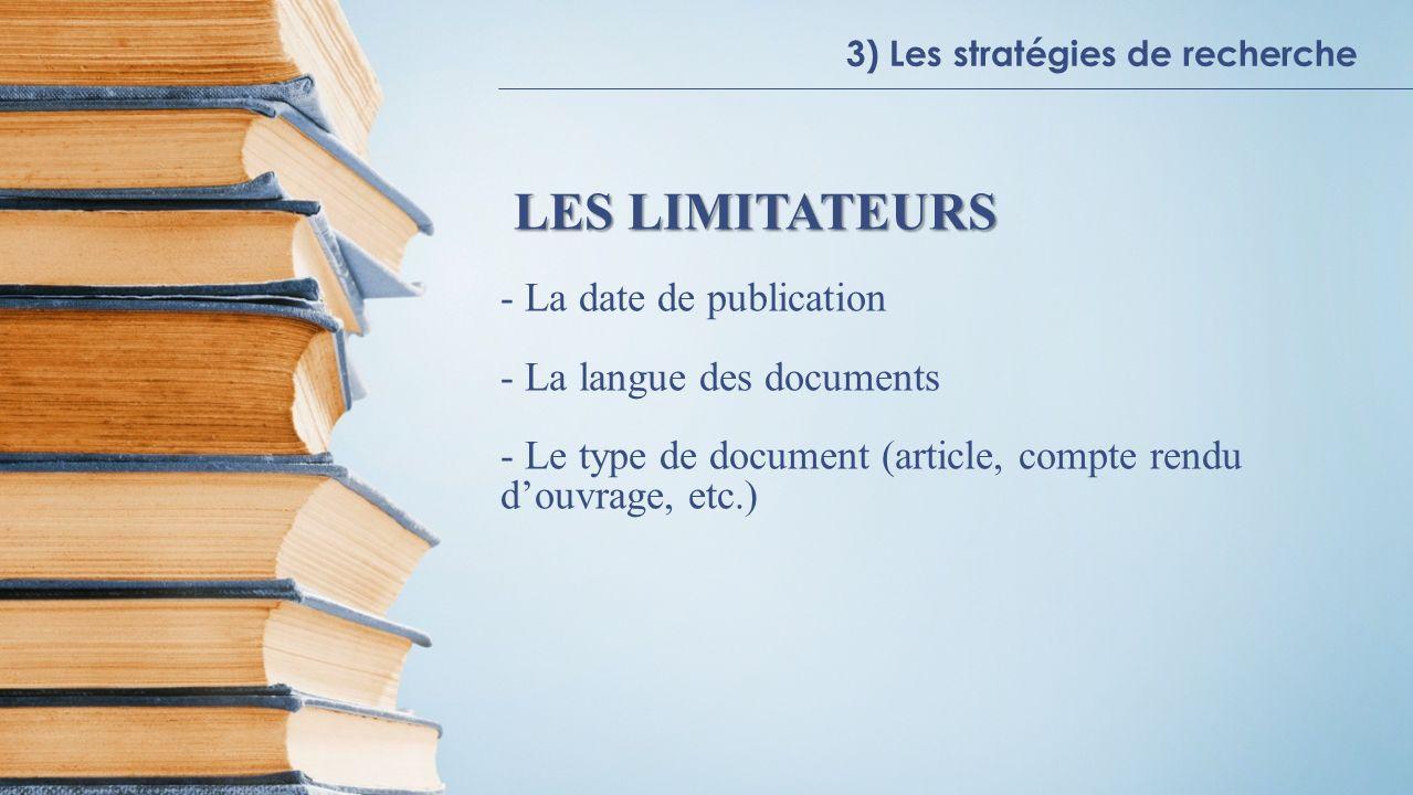 LES LIMITATEURS La date de publication La langue des documents