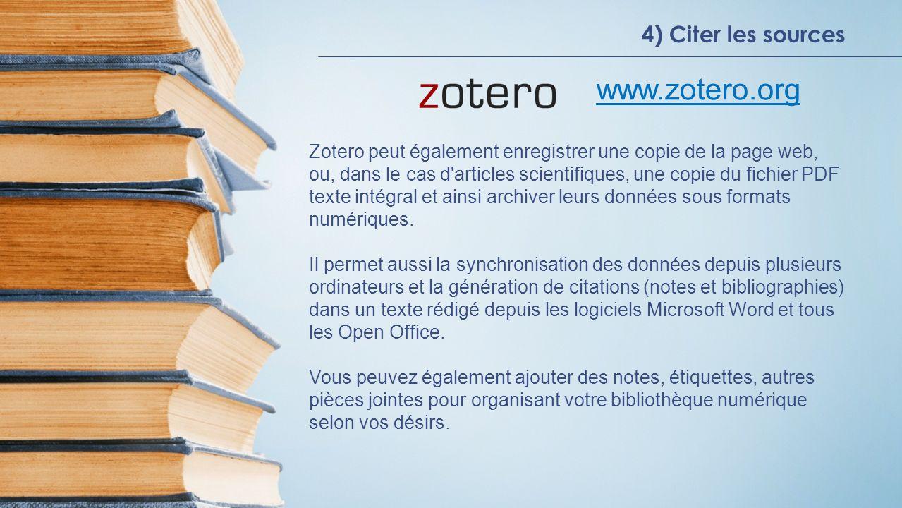 www.zotero.org 4) Citer les sources