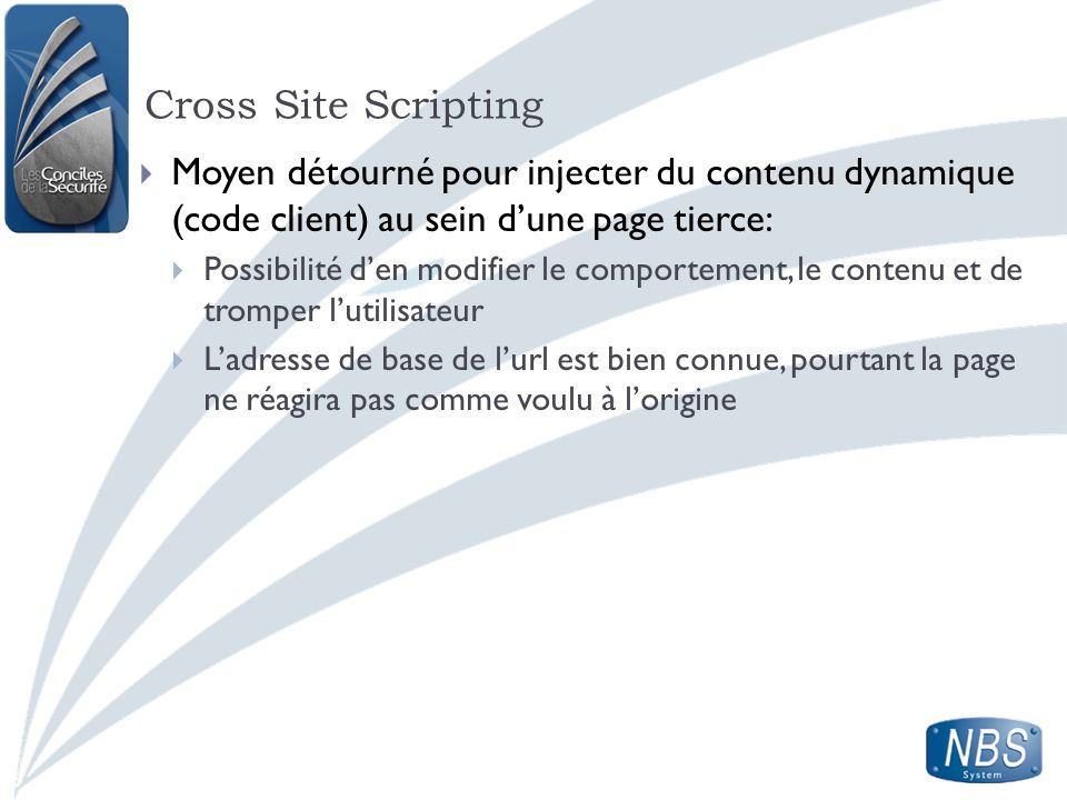 Cross Site Scripting Moyen détourné pour injecter du contenu dynamique (code client) au sein d'une page tierce:
