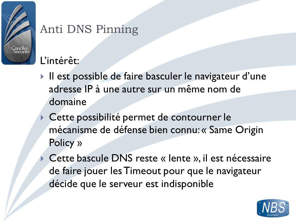 Anti DNS Pinning L'intérêt: