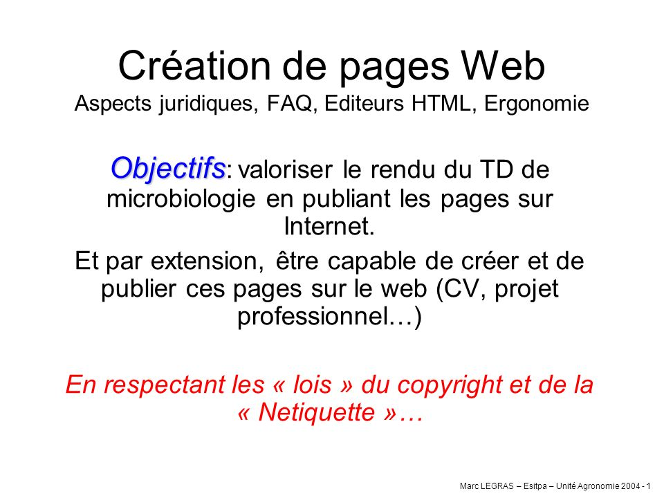 En respectant les « lois » du copyright et de la « Netiquette »…