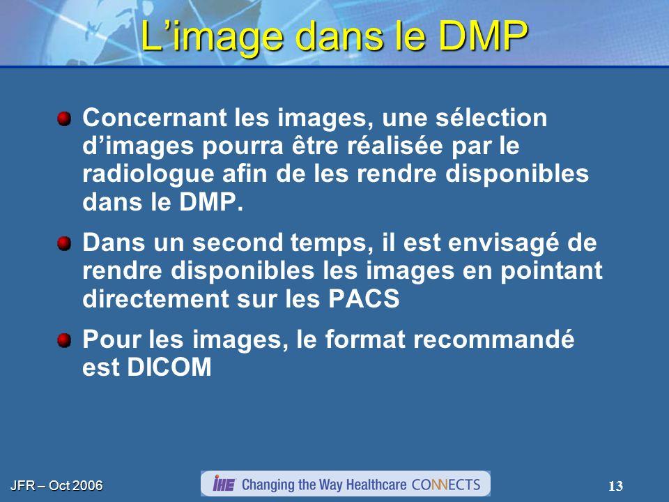 L'image dans le DMP Concernant les images, une sélection d'images pourra être réalisée par le radiologue afin de les rendre disponibles dans le DMP.