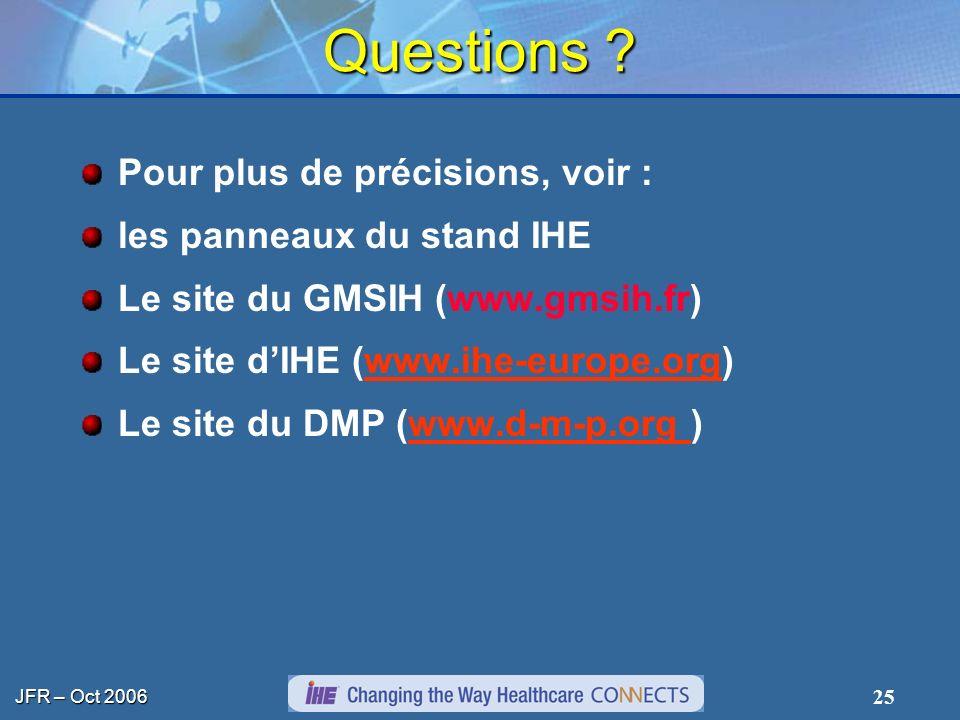 Questions Pour plus de précisions, voir : les panneaux du stand IHE