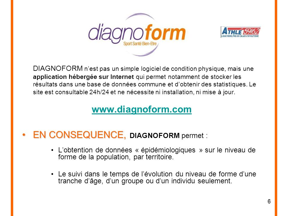 EN CONSEQUENCE, DIAGNOFORM permet :