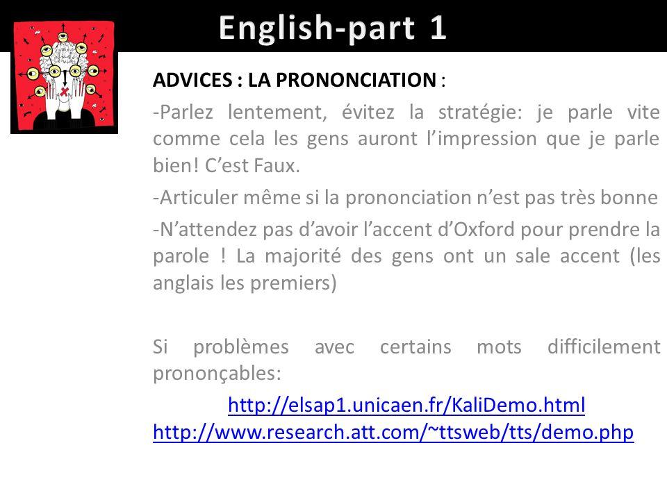 English-part 1 ADVICES : LA PRONONCIATION :