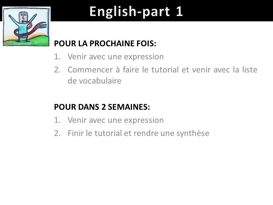 English-part 1 POUR LA PROCHAINE FOIS: Venir avec une expression