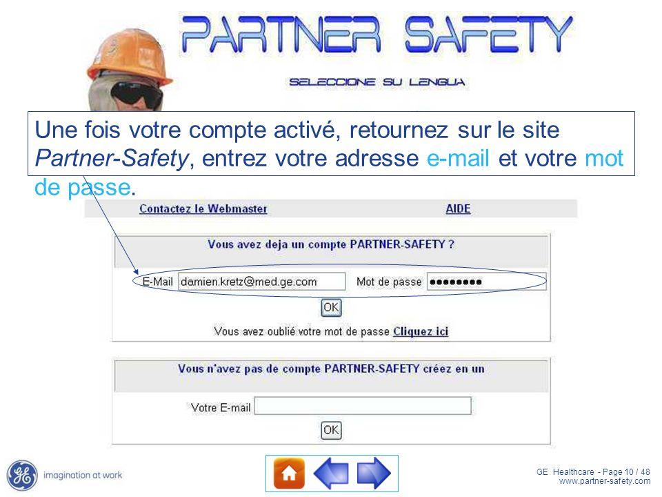 Une fois votre compte activé, retournez sur le site Partner-Safety, entrez votre adresse e-mail et votre mot de passe.