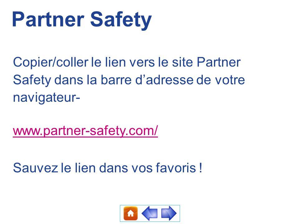 Partner Safety Copier/coller le lien vers le site Partner Safety dans la barre d'adresse de votre navigateur-