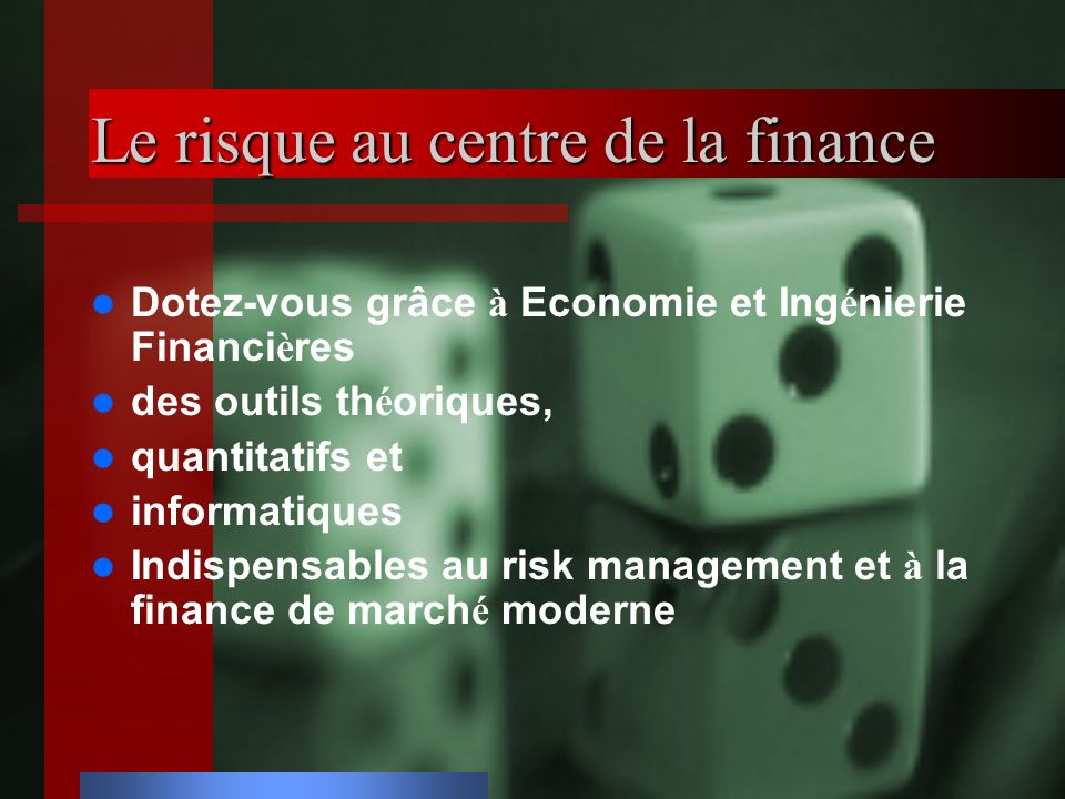 Le risque au centre de la finance