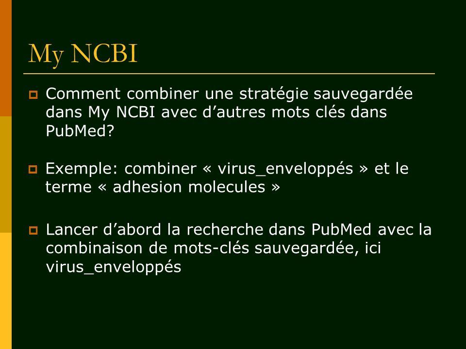 My NCBI Comment combiner une stratégie sauvegardée dans My NCBI avec d'autres mots clés dans PubMed