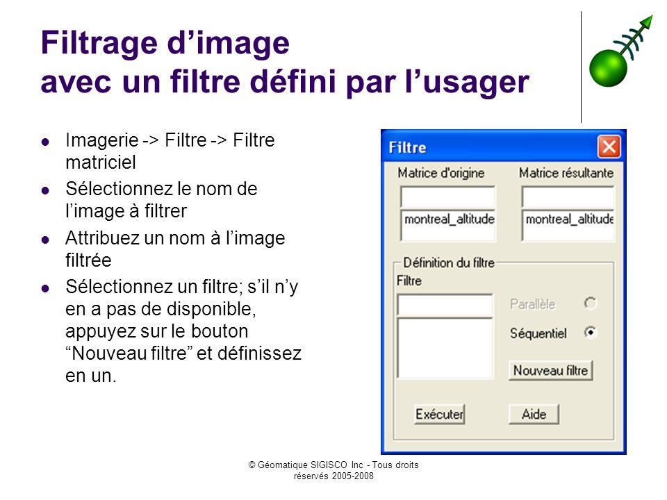 Filtrage d'image avec un filtre défini par l'usager