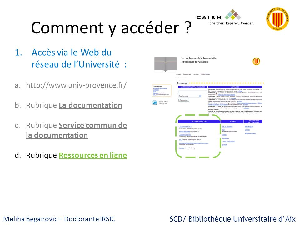 Comment y accéder Accès via le Web du réseau de l'Université :