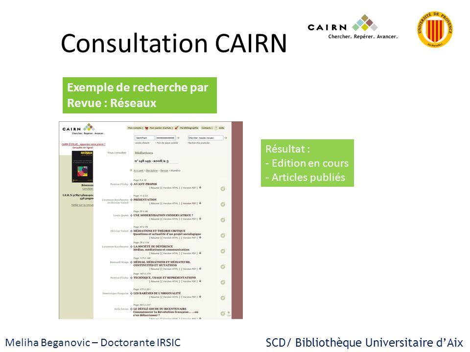 Consultation CAIRN Exemple de recherche par Revue : Réseaux Résultat :