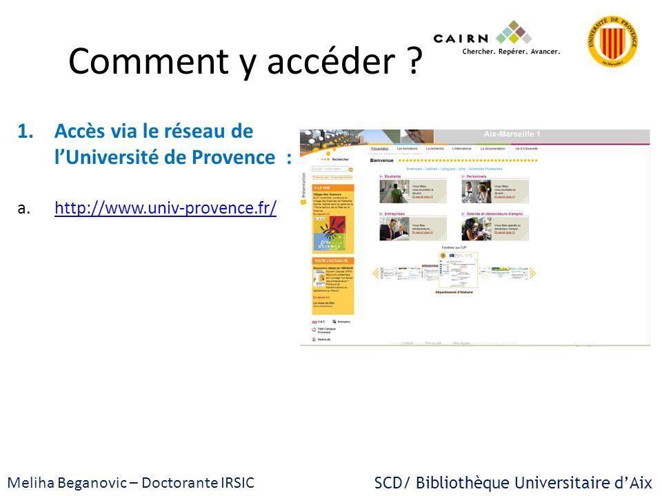 Comment y accéder Accès via le réseau de l'Université de Provence :