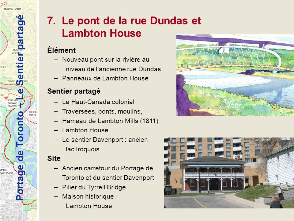 7. Le pont de la rue Dundas et Lambton House