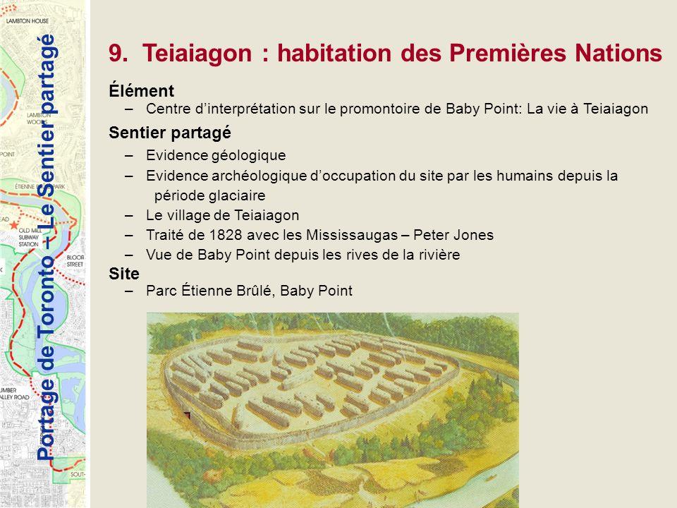 9. Teiaiagon : habitation des Premières Nations