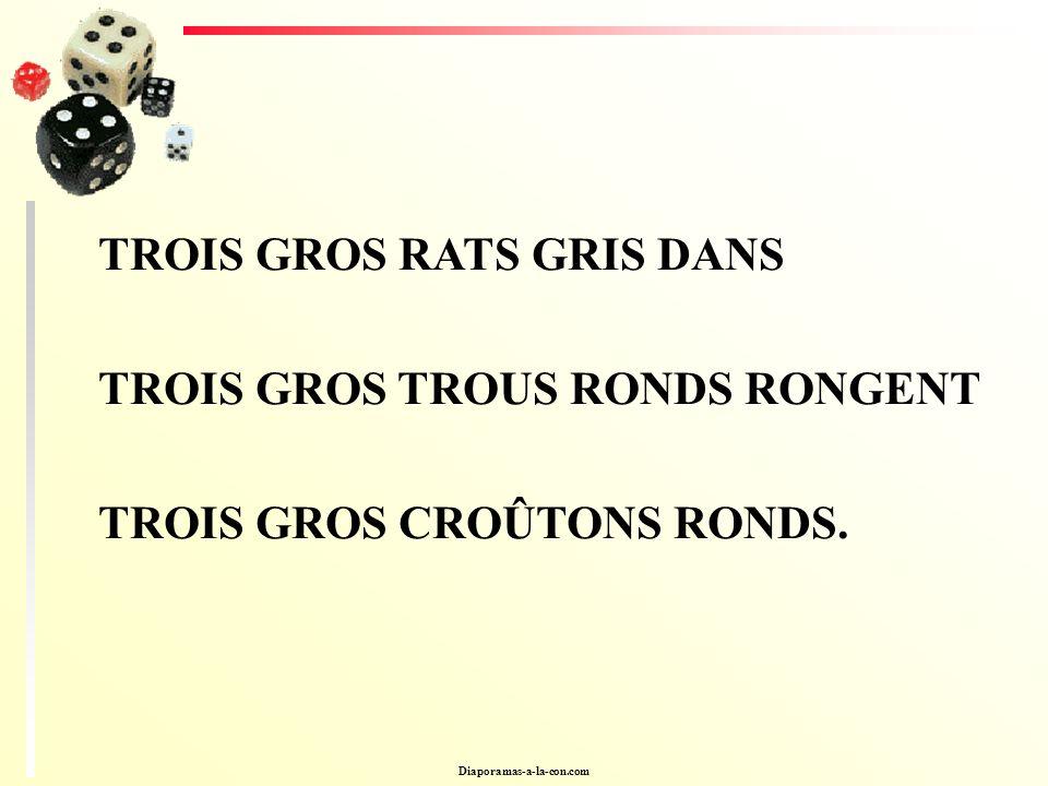 TROIS GROS RATS GRIS DANS TROIS GROS TROUS RONDS RONGENT