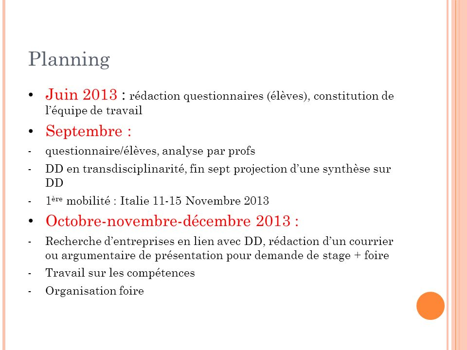 Planning Juin 2013 : rédaction questionnaires (élèves), constitution de l'équipe de travail. Septembre :