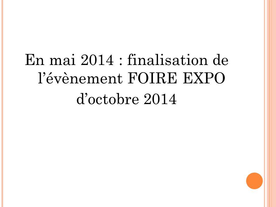 En mai 2014 : finalisation de l'évènement FOIRE EXPO d'octobre 2014