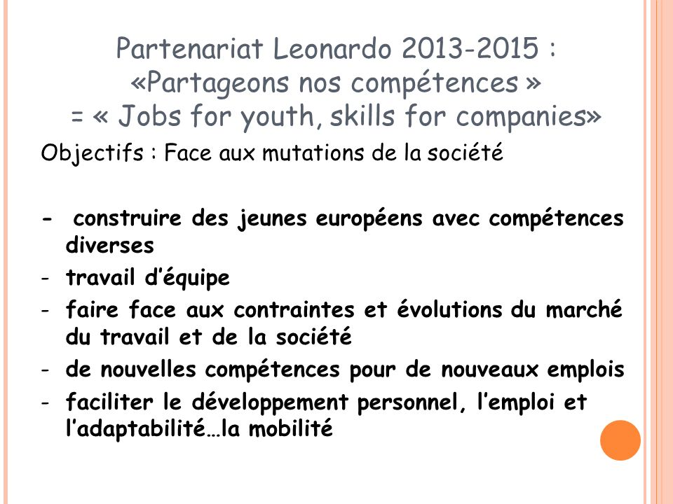 Partenariat Leonardo 2013-2015 : «Partageons nos compétences » = « Jobs for youth, skills for companies»