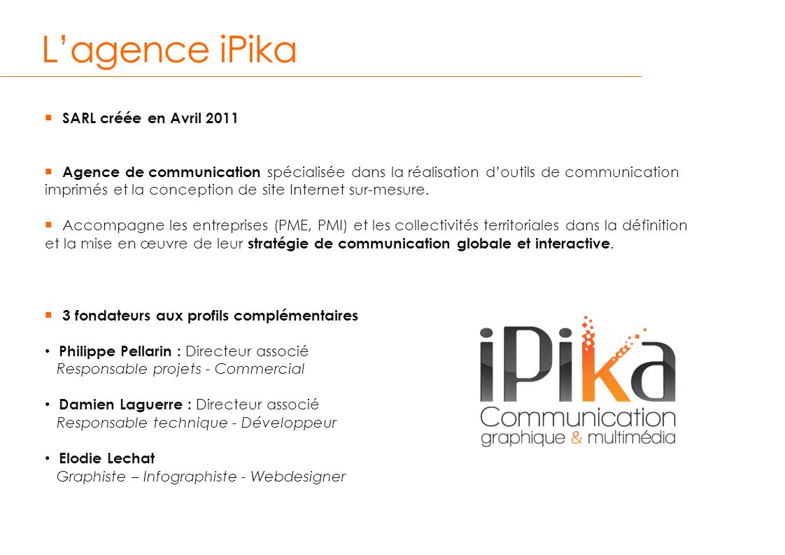 L'agence iPika n SARL créée en Avril 2011
