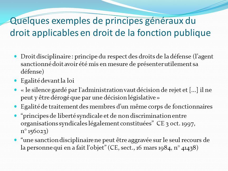 Quelques exemples de principes généraux du droit applicables en droit de la fonction publique