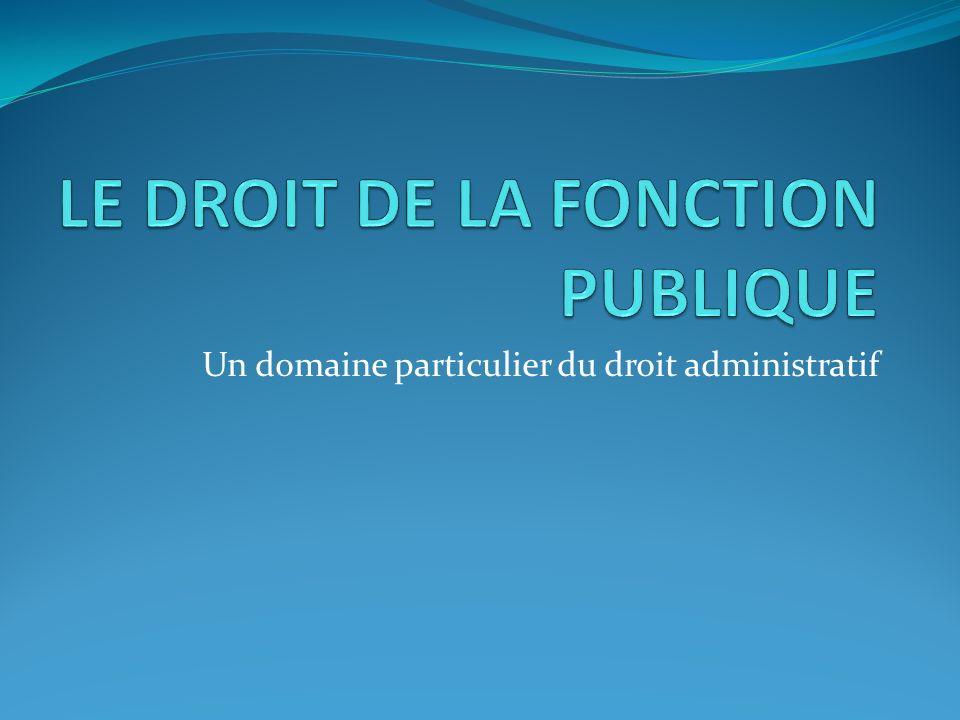 LE DROIT DE LA FONCTION PUBLIQUE