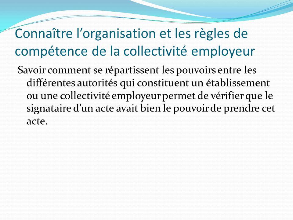 Connaître l'organisation et les règles de compétence de la collectivité employeur