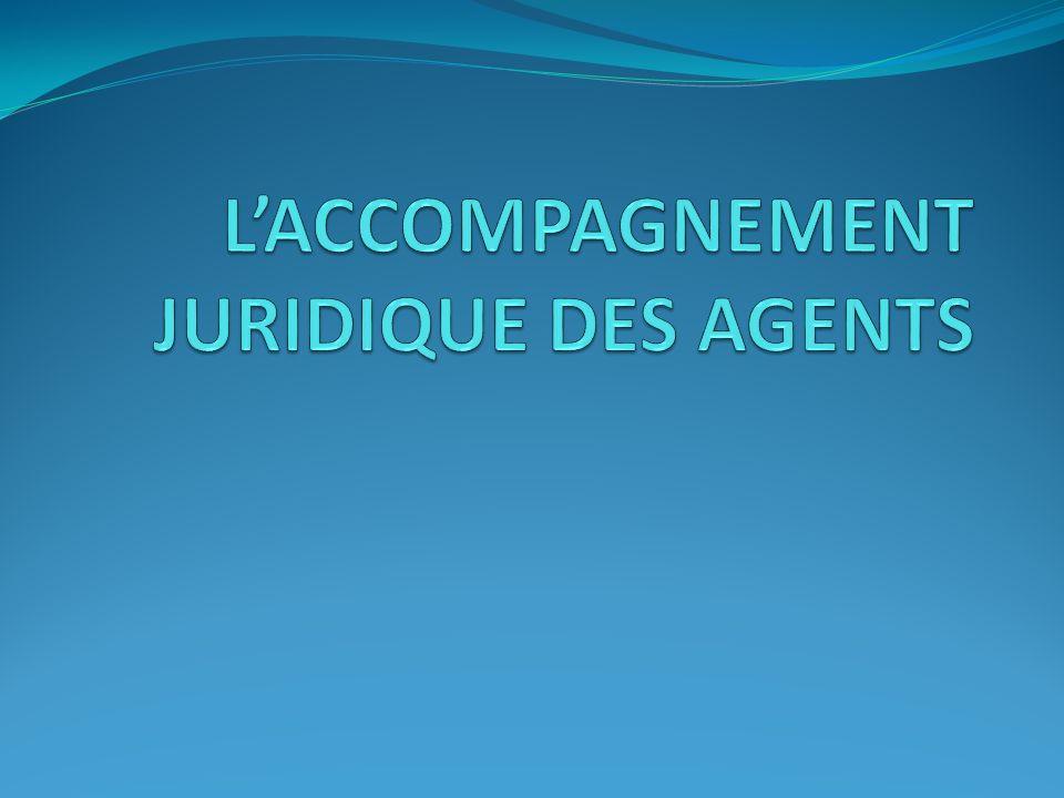 L'ACCOMPAGNEMENT JURIDIQUE DES AGENTS