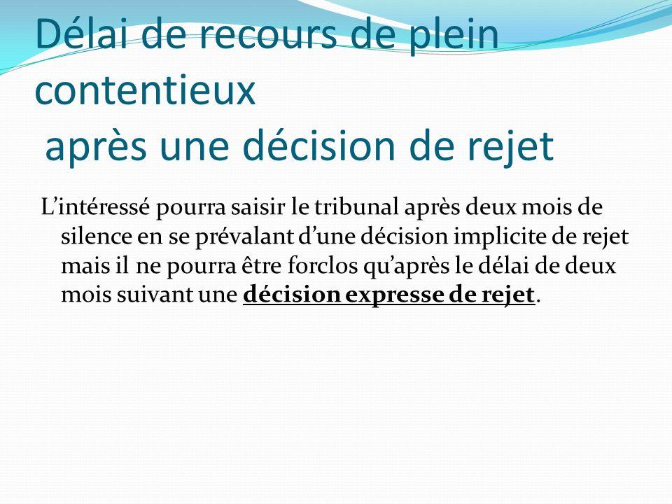 Délai de recours de plein contentieux après une décision de rejet