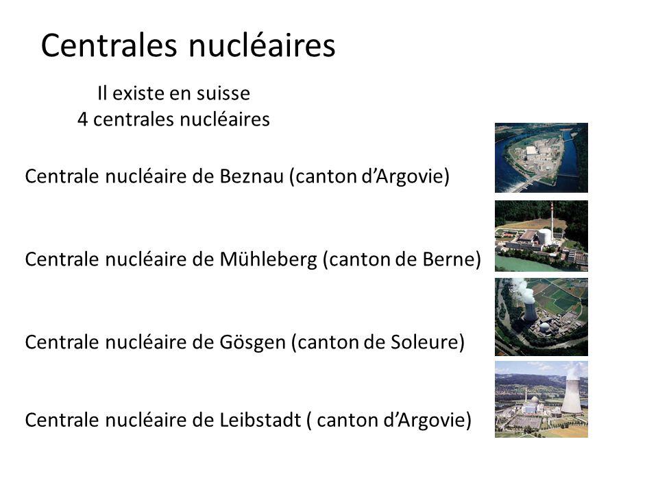 Centrales nucléaires Il existe en suisse 4 centrales nucléaires