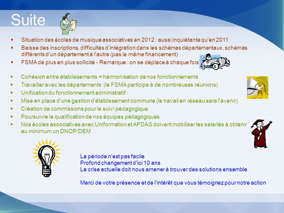 Suite Situation des écoles de musique associatives en 2012 : aussi inquiétante qu en 2011.