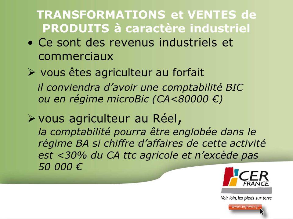 TRANSFORMATIONS et VENTES de PRODUITS à caractère industriel