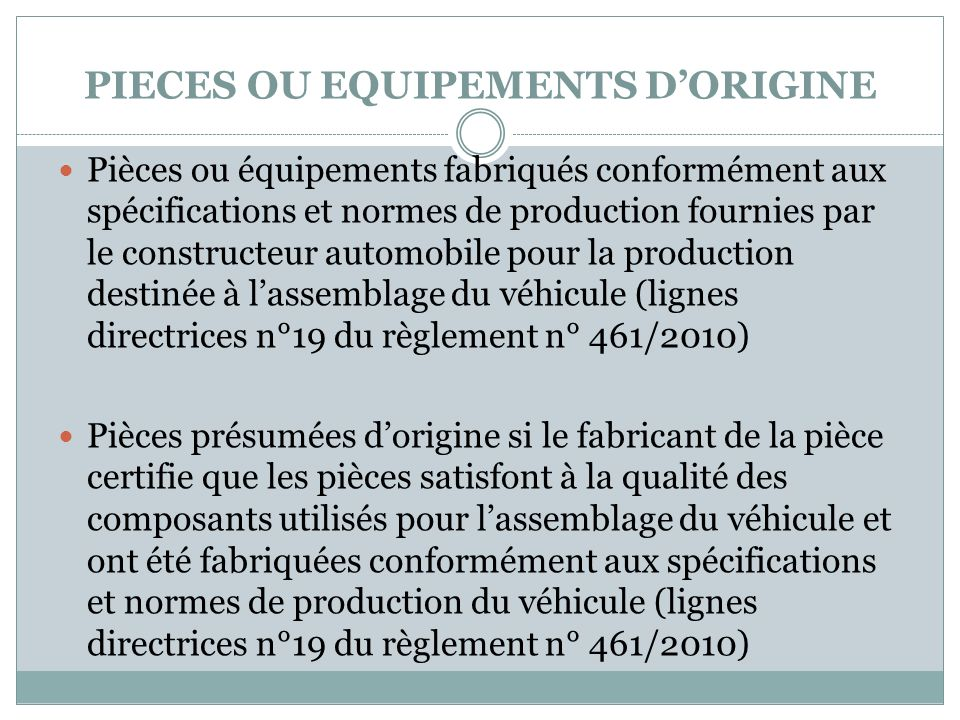 PIECES OU EQUIPEMENTS D'ORIGINE