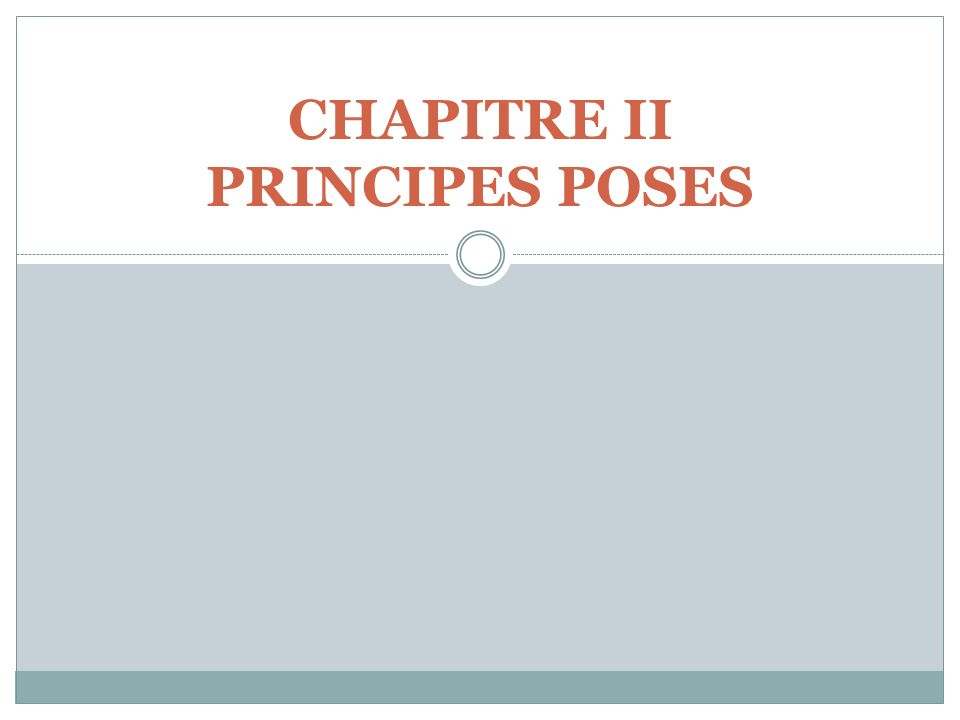 CHAPITRE II PRINCIPES POSES