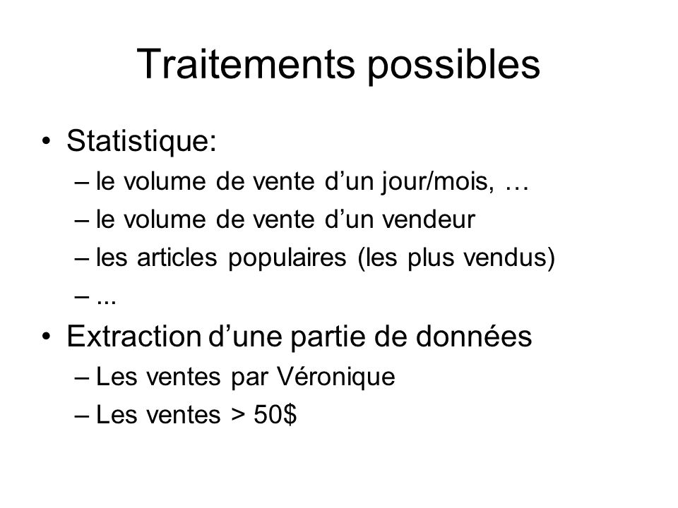 Traitements possibles