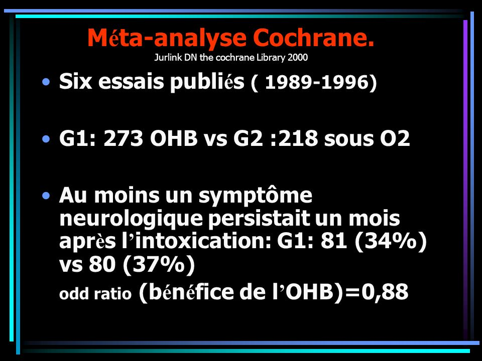 Méta-analyse Cochrane. Jurlink DN the cochrane Library 2000