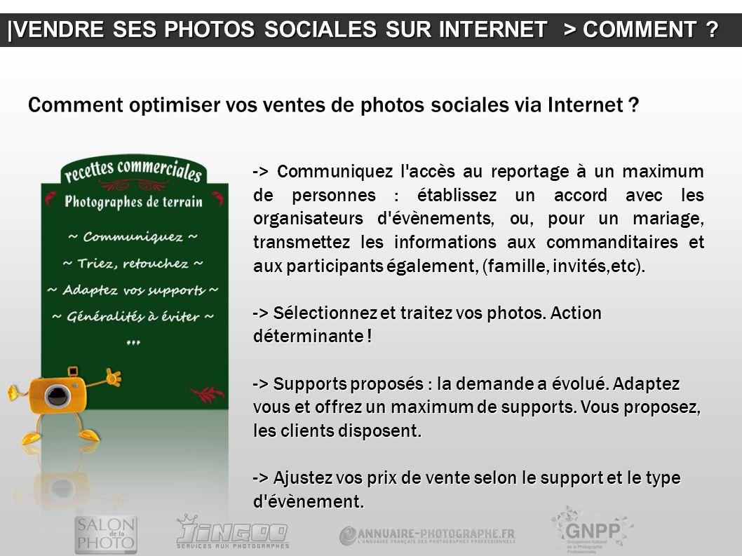 |VENDRE SES PHOTOS SOCIALES SUR INTERNET > COMMENT