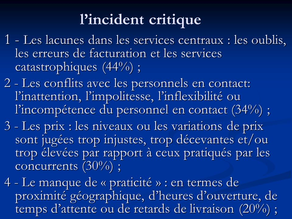 l'incident critique 1 - Les lacunes dans les services centraux : les oublis, les erreurs de facturation et les services catastrophiques (44%) ;