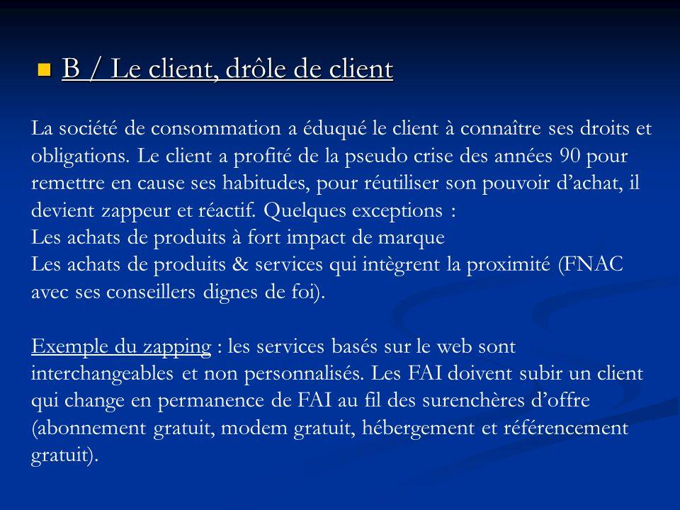 B / Le client, drôle de client