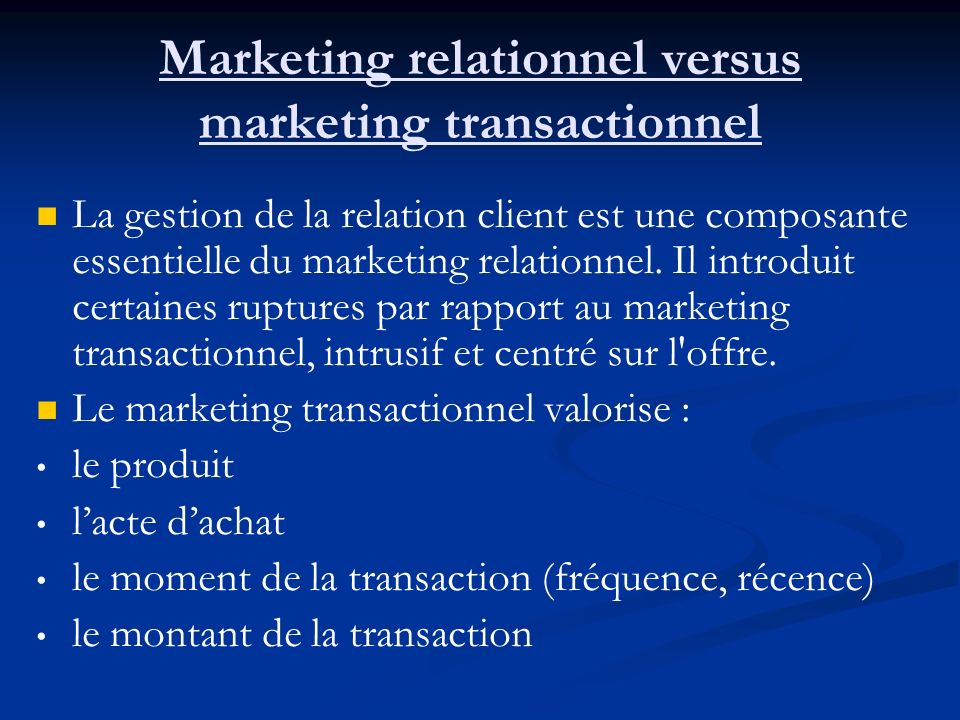 Marketing relationnel versus marketing transactionnel
