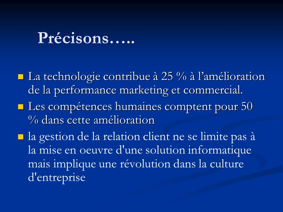 Précisons….. La technologie contribue à 25 % à l'amélioration de la performance marketing et commercial.