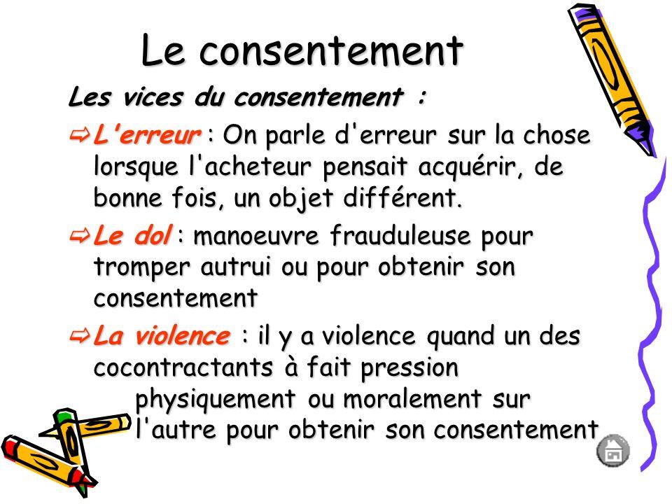 Le consentement Les vices du consentement :