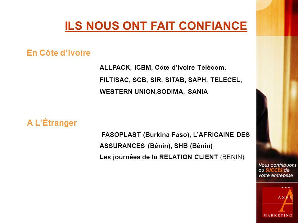 ILS NOUS ONT FAIT CONFIANCE