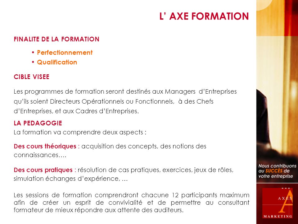 L' AXE FORMATION FINALITE DE LA FORMATION Perfectionnement
