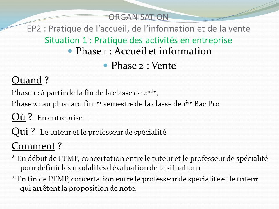 Phase 1 : Accueil et information